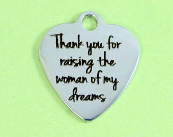 Add A Charm ~ Thank you of raising the woman of my dreams ~ Mother of the Bride Gift / Mother's Day Gift  / Wedding Jewelry