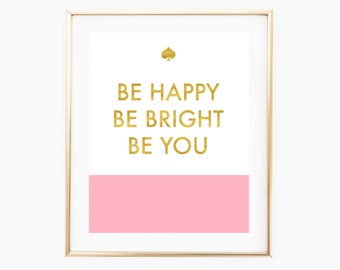 Be Happy Be Bright Be You, Kate Quote Printable, Pink And Gold Wall Art