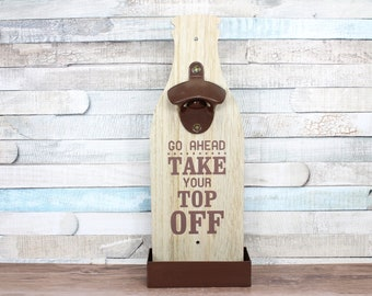 Take Your Top Off Bottle Opener
