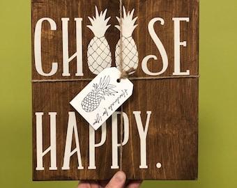 Choose Happy Pineapple Wood Sign