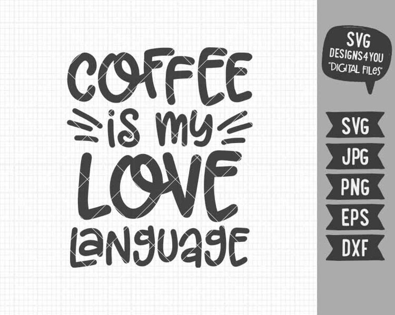 Download Coffee Is My Love Language svg Coffee svg Coffee Lover svg ...