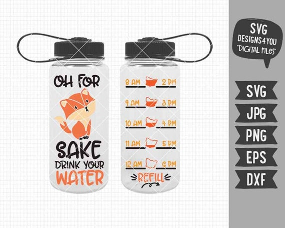 Fox Water Bottle Tracker Svg Fox Svg Oh For Fox Sake Drink Etsy