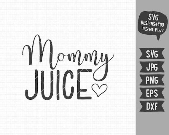 Mommy Juice Svg Mom Life Svg Wine Glass Cut Files Drinking Etsy