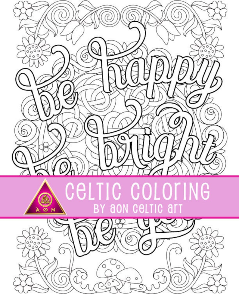 CELTIC COLORING Page  Be Happy Be Bright  Irish  Colouring image 0