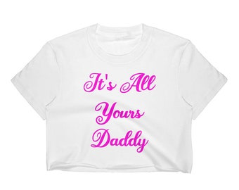 e1cd6519ae30d2 It s All Yours Daddy