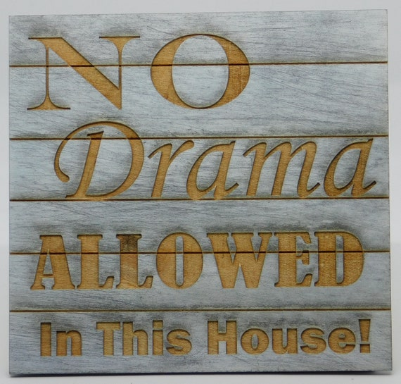 Magnificent No Drama Allowed In This House Sign Free Shipping Beutiful Home Inspiration Xortanetmahrainfo