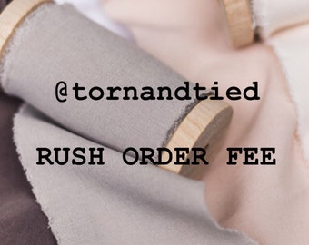 Torn and Tied Rush Order Fee