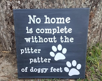 No Home is Complete Without the Pitter Patter of Doggy Feet Canvas