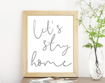 Let's Stay Home Print-Let's Stay Home Sign-Home Print-Let's Stay Home-Bedroom Print-Printable Wall Art-Instant Download-Wall Art Decor