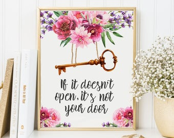 If it Doesn't Open it's Not Your Door Print-Key Print-Floral Print-Inspirational Print-Instant Download-Wall Art Decor-Printable Wall Art