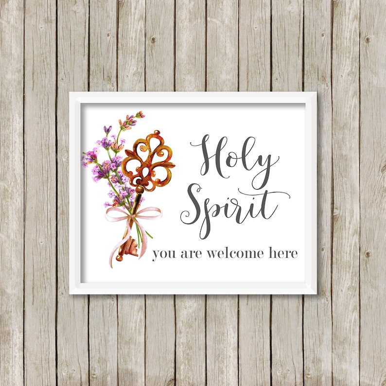 Holy Spirit You Are Welcome Here-Holy Spirit Print-Scripture  Print-Christian Print-Inspirational Print-Instant Download-Printable Wall  Art
