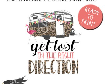 Get Lost in the Right Direction- INSTANT DOWNLOAD - PDF Printable