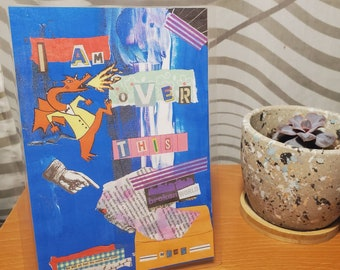 I Am Over This - Art Collage Standee