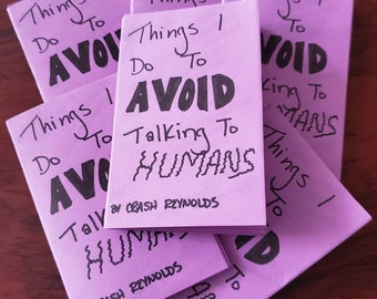 Things I Do To Avoid Talking To Humans zine