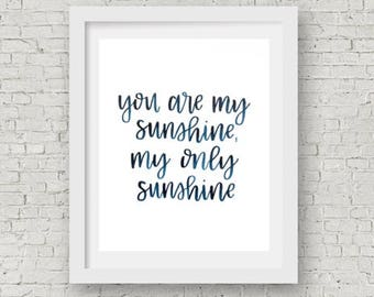 You Are My Sunshine, My Only Sunshine / Watercolor Quote / Calligraphy Print / Hand Lettering / Wall Decor / Wall Art / Home Decor / 8x10