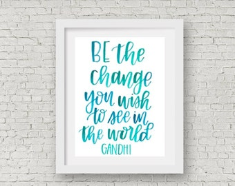 Gandhi Quote / Watercolor Print / Calligraphy Quote / Hand Lettering / Be the Change You Wish to See in the World / 5x7