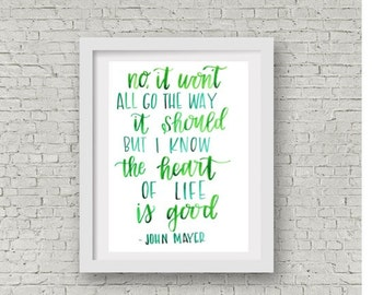 John Mayer Lyrics / Hand Lettered Wall Print / Watercolor Quote / Heart of Life Lyrics / 8x10