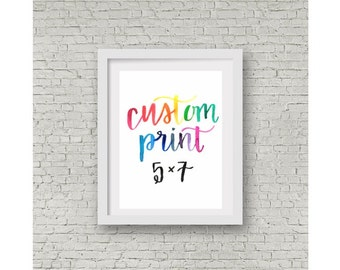 Custom 5x7 / Custom Calligraphy / Watercolor Print / Hand Lettering / Calligraphy Quote / Personalized Print / Wall Art / Home Decor