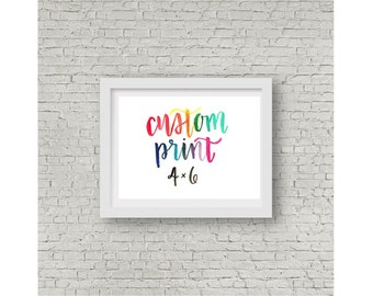 Custom 4x6 / Custom Calligraphy / Watercolor Print / Calligraphy Quote / Hand Lettering / Home Decor / Personalized Print / Wall Art