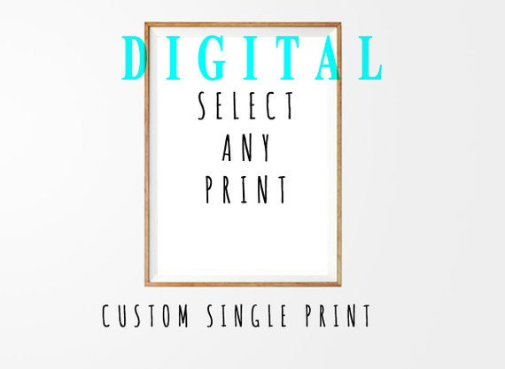 Single Print, custom size print, print of your choice, free custom size, order on request, Wall Art, Digital Download