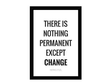 """There is Nothing Permanent Except Change Quote, Digital Download, Inspirational Quotes, 4x6"""", A1, A2, A3, A4, File for Canvas, Mindfulness"""