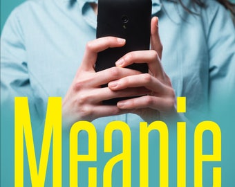 Meanie: The Art of Online Dating and Making Grown Men Cry