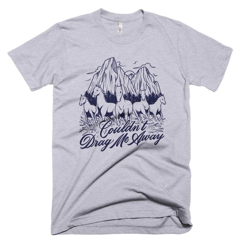 Couldn/'t Drag Me Away T Horse Lover Bob Seger 80/'s The Stones Wild Horses T shirt Against The Wind 70/'s Mountains Classic Rock