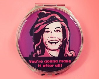Mary Tyler Moore compact pocket mirror hand mirror you're gonna make it after all mary and rhoda cute mirror feminist gift for best friend