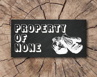 Property of None Bumper Stickers  | Rep The Resistance
