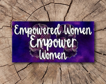 Empowered Women Empower Women Bumper Stickers  | Rep The Resistance