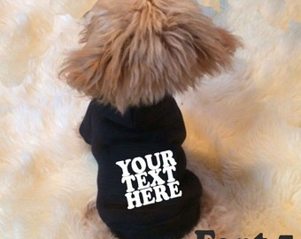 Your own text hoodies- font 5-8, personalised dog/puppy hoody/ sweater, dog lover gift - Custom made dog clothing