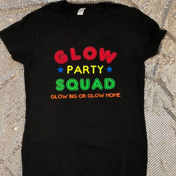 Glow Party Squad Big Or Home Birthday