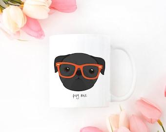 Personalized Pug Mug, Pug Coffee Mug, Pug Mug, Pug with Glasses Mug, Hipster Pug Mug, Dog Mug, Pug Me Mug, Sad Pug Cup, Pug Gift, Black Pug