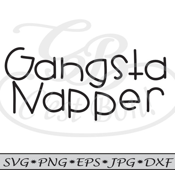 Gangsta Napper Infant Childs Svg Design Vinyl Cutting Etsy
