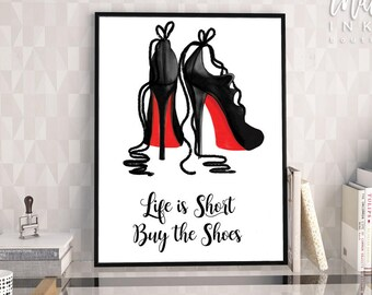 Life is Short Buy the Shoes INSTANT DOWNLOAD | Christian Louboutin Fashion Art | Inspirational Print | Fashion Illustration | Shoe Wall Art