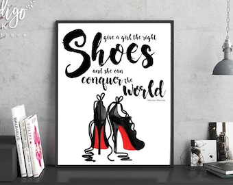 Give a Girl the Right Shoes and She Can Conquer the World Fashion Quote | Marilyn Monroe Décor | Girl Boss Art Print | Christian Louboutin