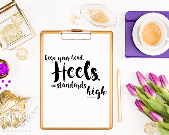 d3033db350548 Keep Your Head Heels Standards High Fashion Art Print   Coco Chanel ...