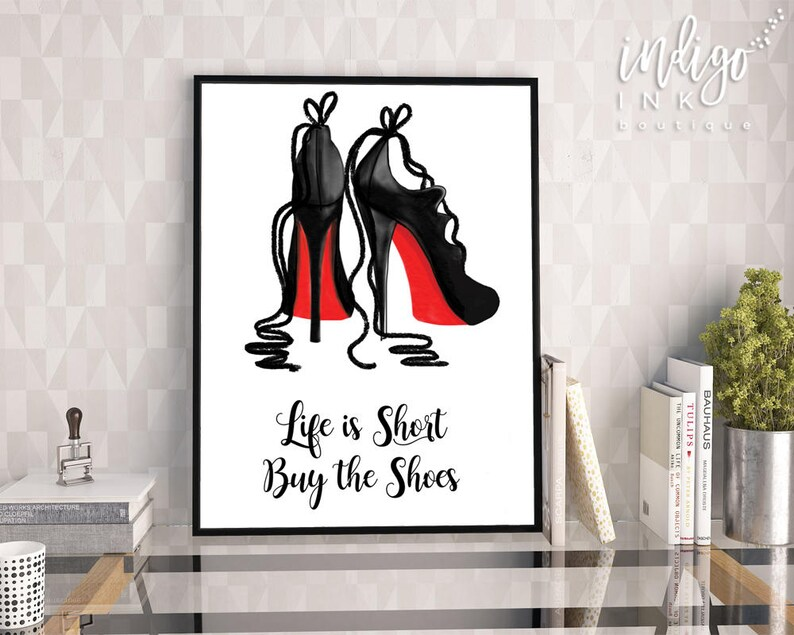 936f5d8df20bf Life is Short Buy the Shoes INSTANT DOWNLOAD | Christian Louboutin Fashion  Art | Inspirational Print | Fashion Illustration | Shoe Wall Art
