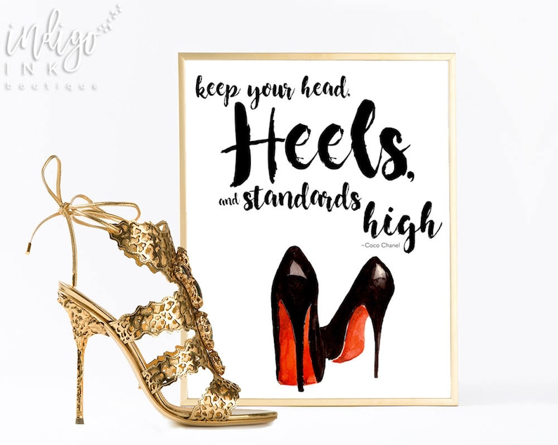 485e866930cf Keep Your Head Heels and Standards High Inspirational Print