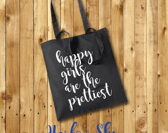 happy girls are the prettiest \\ 100% Cotton Tote Bag Gift Birthday Present Shopping Reuseable Feminist Sister Mother