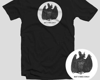 Bat Shirt - Bat Vibes Only - Bad Vibes - Gothic Tee - Horror Clothing - Funny Shirt - Witch Vibes