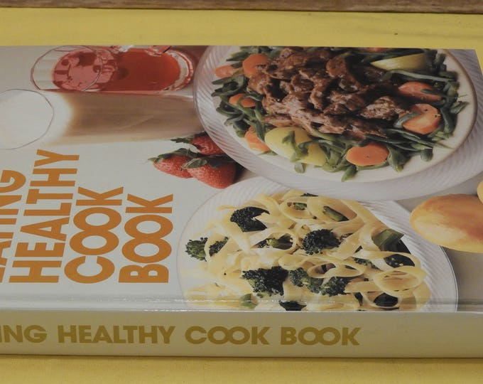 Vintage 1986 Better Homes and Gardens Cookbook, White and Orange Eating Healthy Cook Book by Meredith Corporation, Hardback