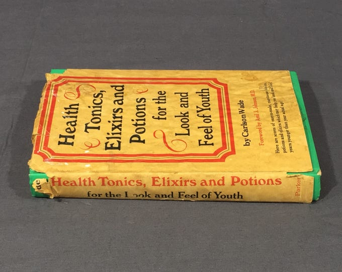 Vintage Health Elixirs Book, 1971 Health Tonics Elixers Potions Look and Feel of Youth, Decorative Carlson Wade Reference Text, Gold Book
