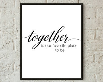Together Is Our Favorite Place To Be Printable Wall Art Home Love Family  Print Wall Decor Living Room Quotes Prints Digital Entryway Decor