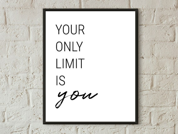 your only limit is you, inspirational quotes teens, wall art home office,  motivational prints entrepreneur, modern prints digital download