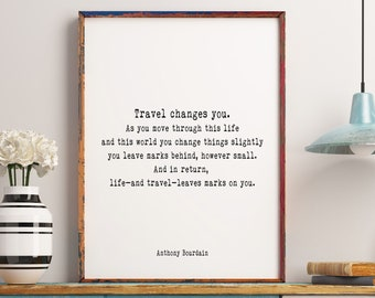 Anthony Bourdain Quote Print, Travel Changes You, Travel Decor, Black And  White Print