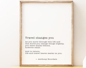 Superior Anthony Bourdain Quote Print, Travel Changes You, Travel Decor, Decor,  Black And White Print