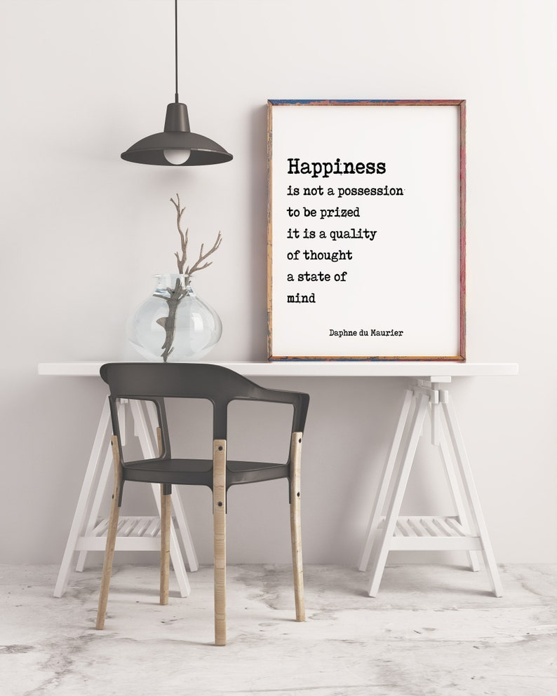 Daphne du Maurier Quote Print, Happiness is not a possession to be prized   Inspirational Poster, black and white Art Print, Unframed