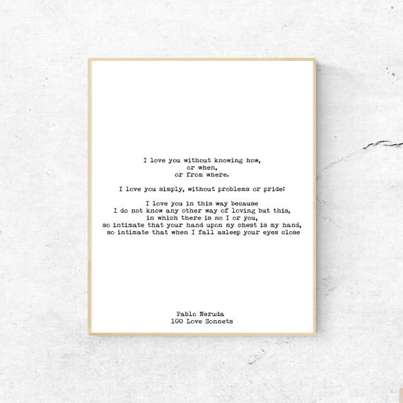 Pablo Neruda Art Print Love Poem Print Unframed Love Verse Print I Love You Without Knowing How Love Poetry Art Gallery Wall Idea