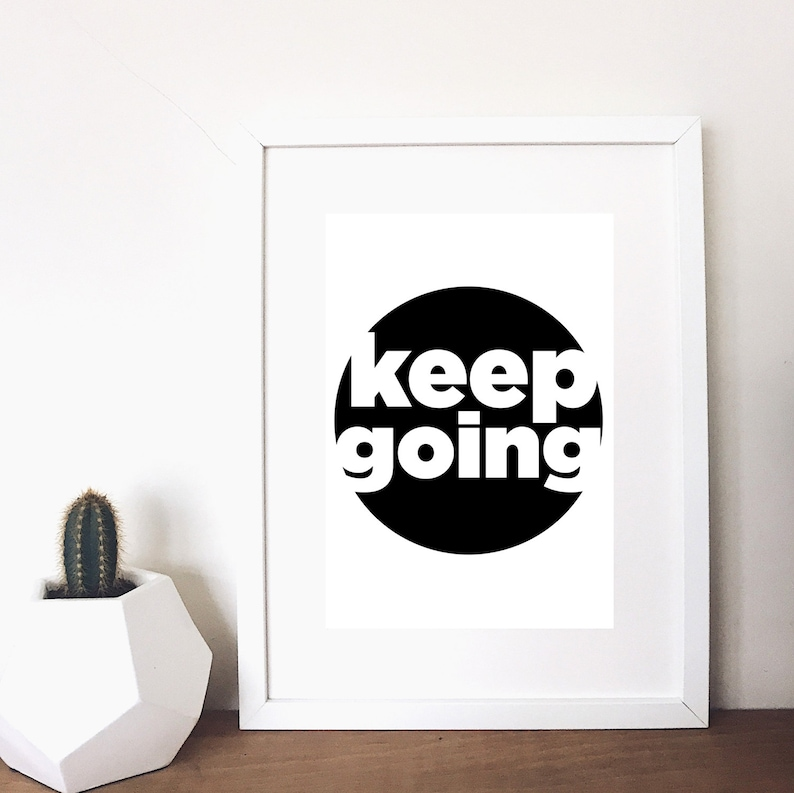 keep going positive quote monochrome print image 0